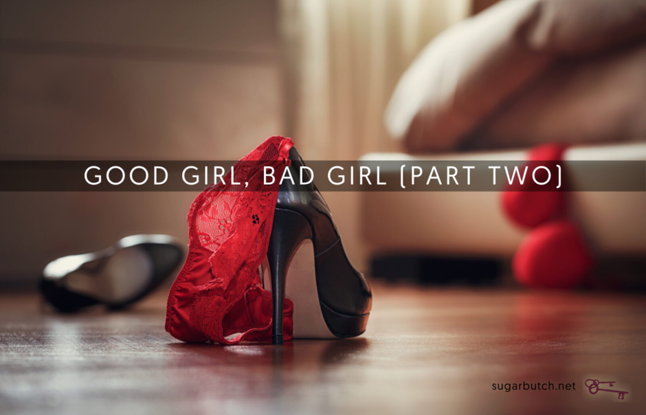 Good Girl, Bad Girl (Part Two)