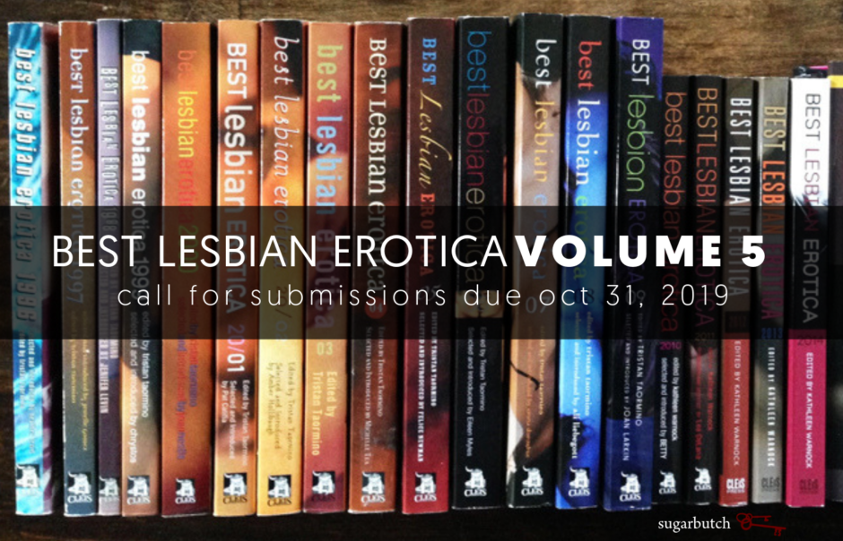 Call For Submissions: Best Lesbian Erotica of the Year Volume 5 (2021), due October 31, 2019