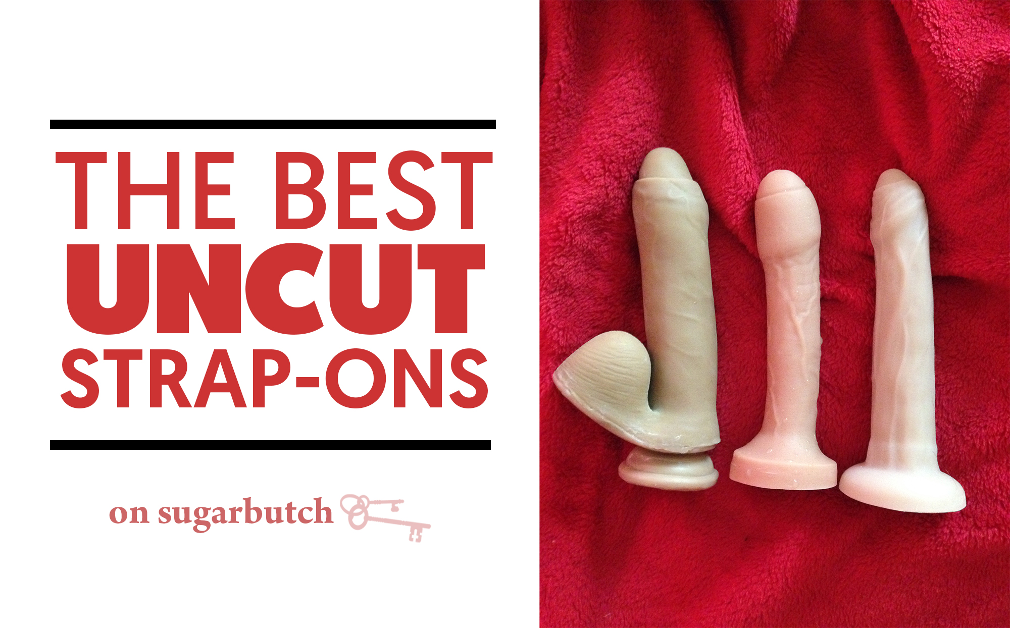 The Best Uncut Strap-Ons: Uncut #1 by Tantus & Ellis by New York Toy Collective