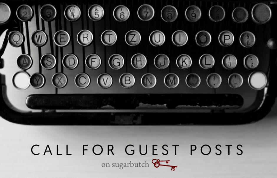 Call for Submissions: Guest Posts on Sugarbutch