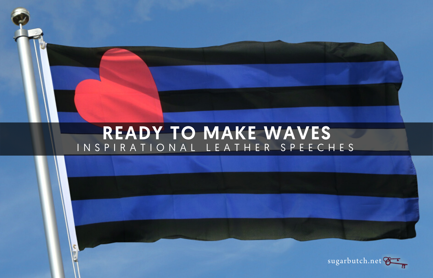 Ready to Make Waves: Two Recent Inspirational Leather Speeches