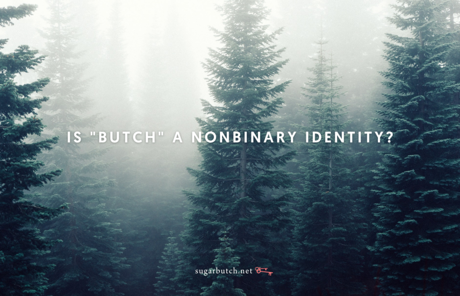 "Is ""Butch"" A Nonbinary Identity?"