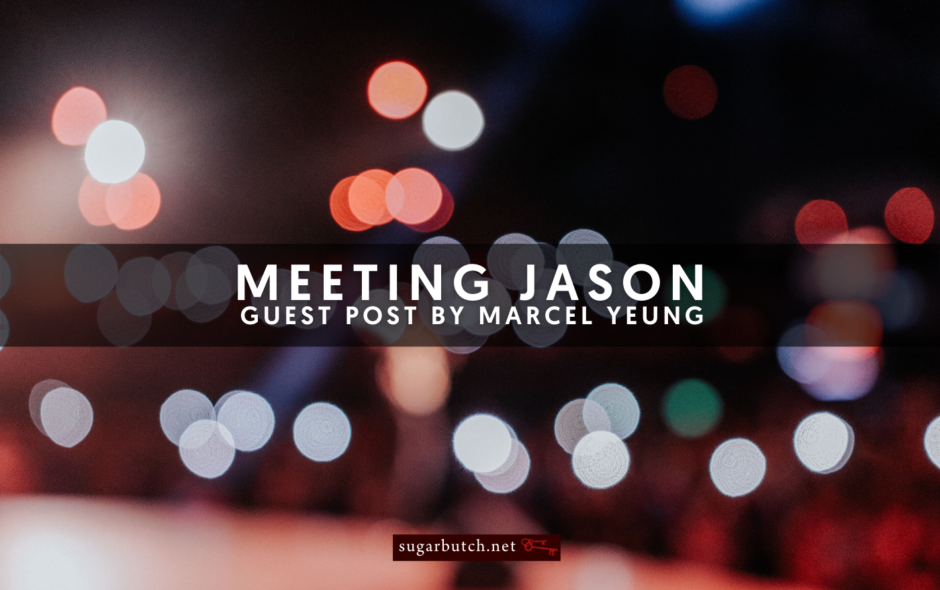 Meeting Jason, Guest Post by Marcel Yeung
