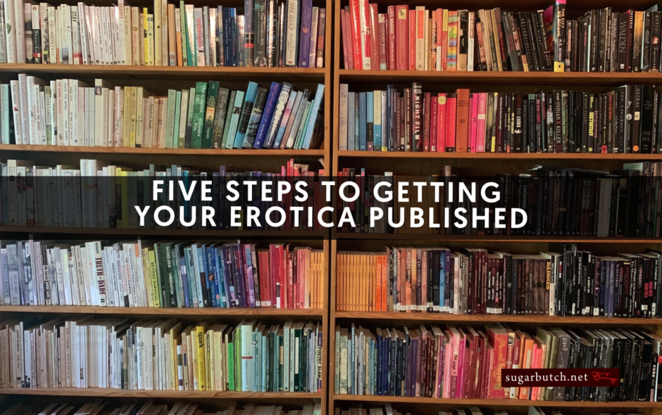 Five Steps To Getting Your Erotica Published
