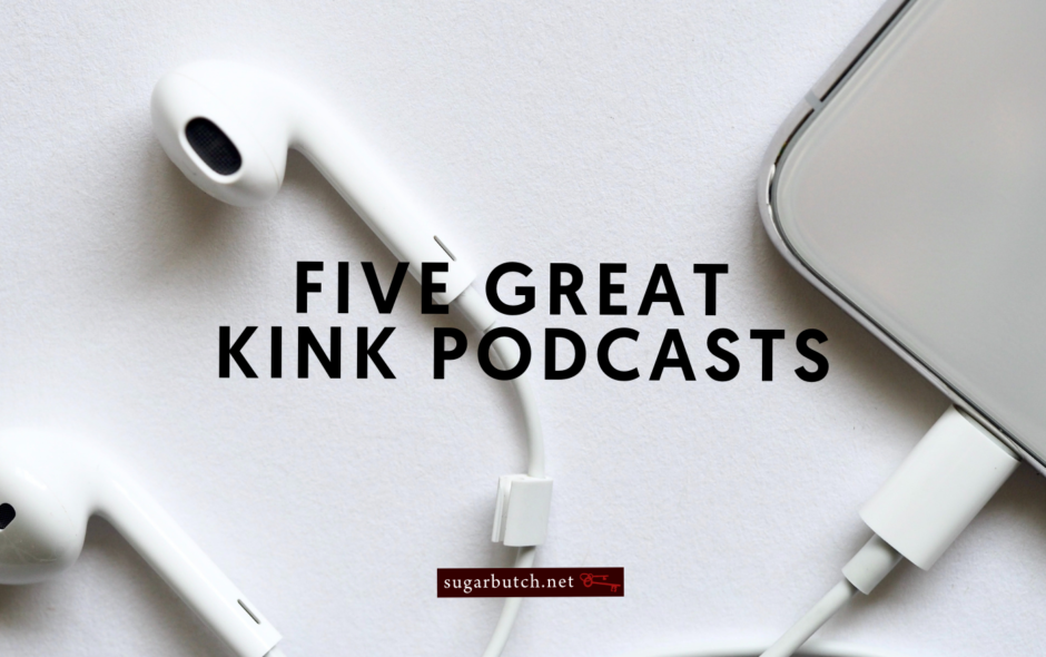 Five Great Kink Podcasts You Should Be Listening To Already